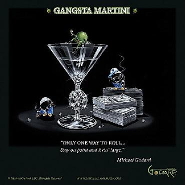 Michael Godard Gangsta Martini (living Large)