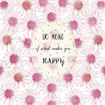 Jyotsna Warikoo Do More Of What Makes You Happy Canvas