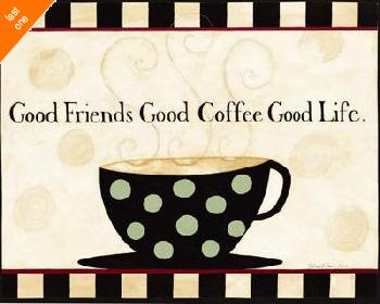 Dan Dipaolo Good Friends, Good Coffee, Good Life Canvas LAST ONES IN INVENTORY!!