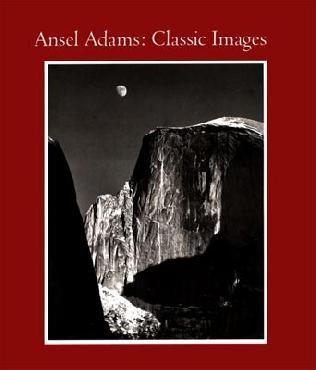 Ansel Adams Ansel Adams: Classic Images Hardcover Book