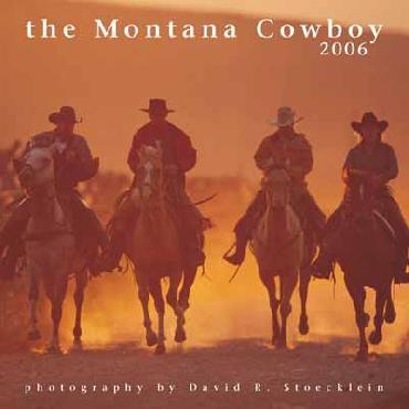 David Stoecklein Montana Cowboy 2006 Calendar