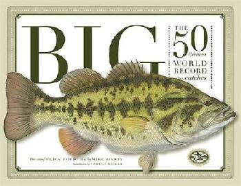 Flick Ford BIG: The 50 Greatest World Record Catches Hardcover Book