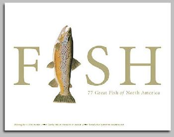 Flick Ford Fish: 77 Great Fish of North America Hardcover Book